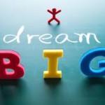 बड़े सपने देखो तो !